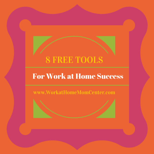 8 Free Tools For Work at Home Success
